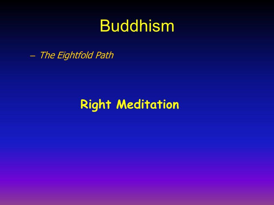 Buddhism – The Eightfold Path Right Meditation