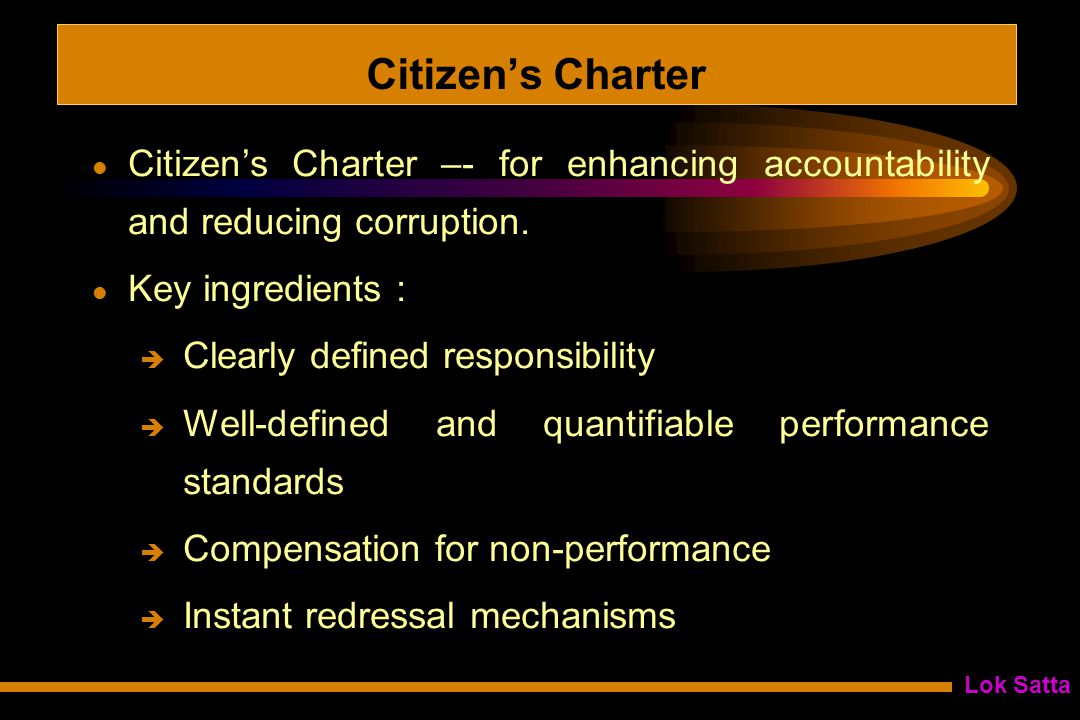 Lok Satta Citizen's Charter Citizen's Charter –- for enhancing accountability and reducing corruption.