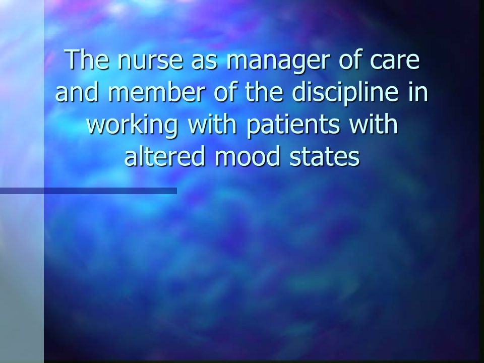 n 1.Definition of mood disorders n 2.Ethiology and statistic of mood disorders n 3.Mood disorders types 4.