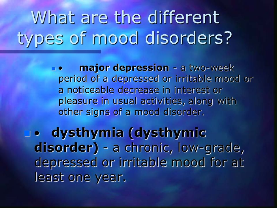 What are the different types of mood disorders.