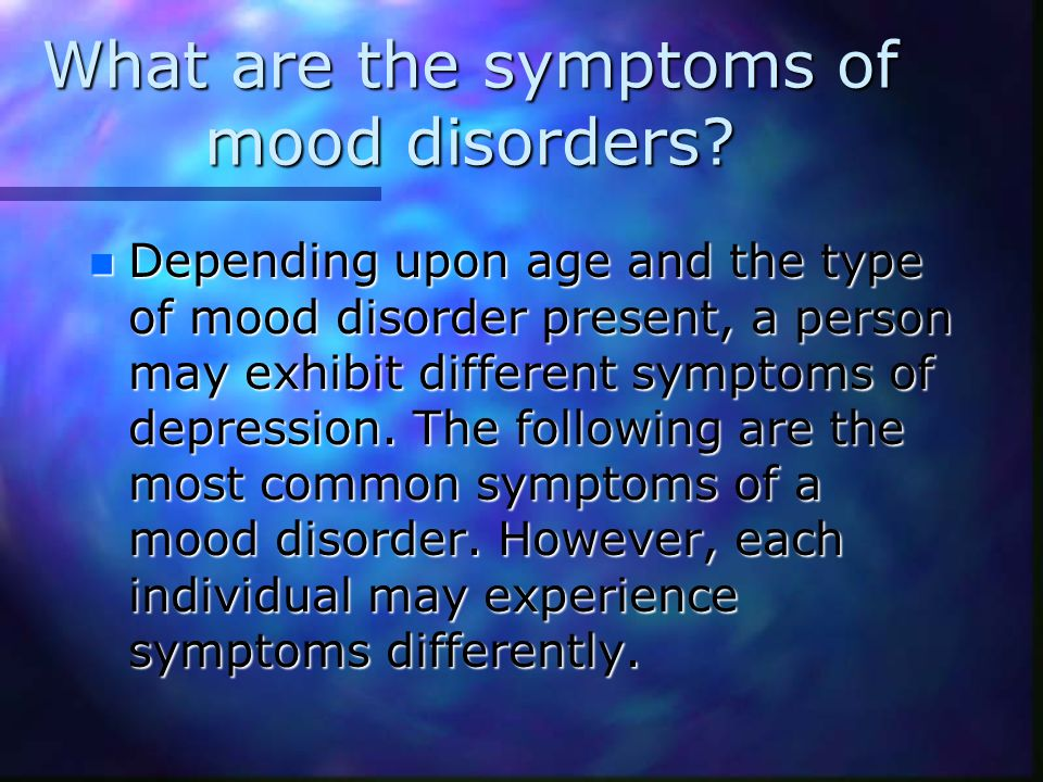 What are the symptoms of mood disorders.