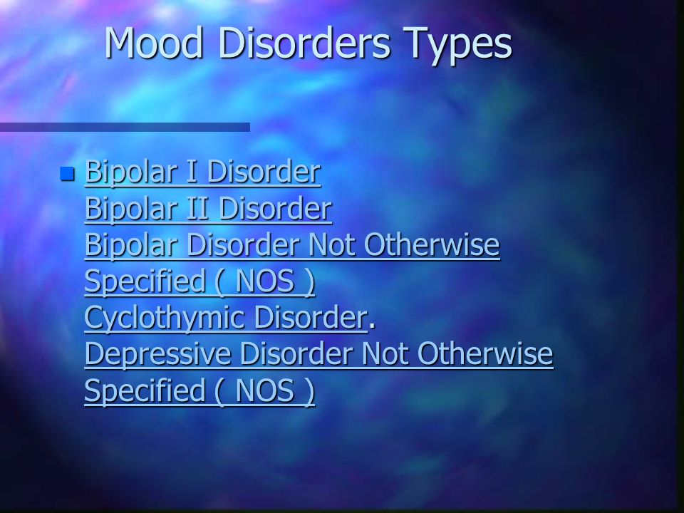 manic depression (bipolar disorder) - at least one episode of a depressed or irritable mood and at least one period of a manic (persistently elevated) mood.