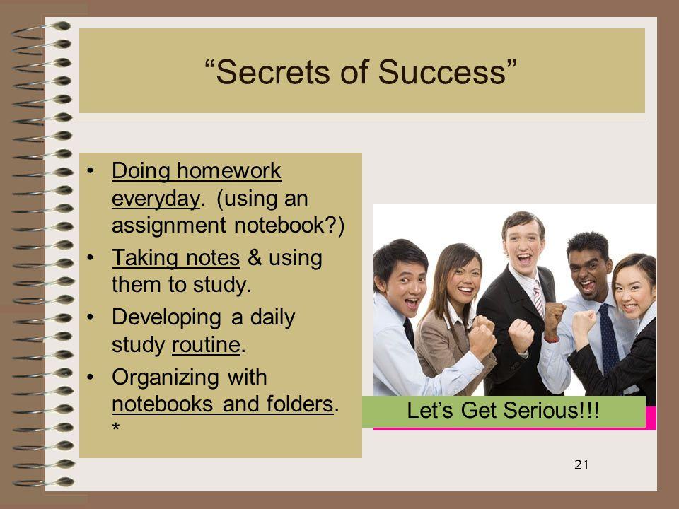 21 Secrets of Success Doing homework everyday.