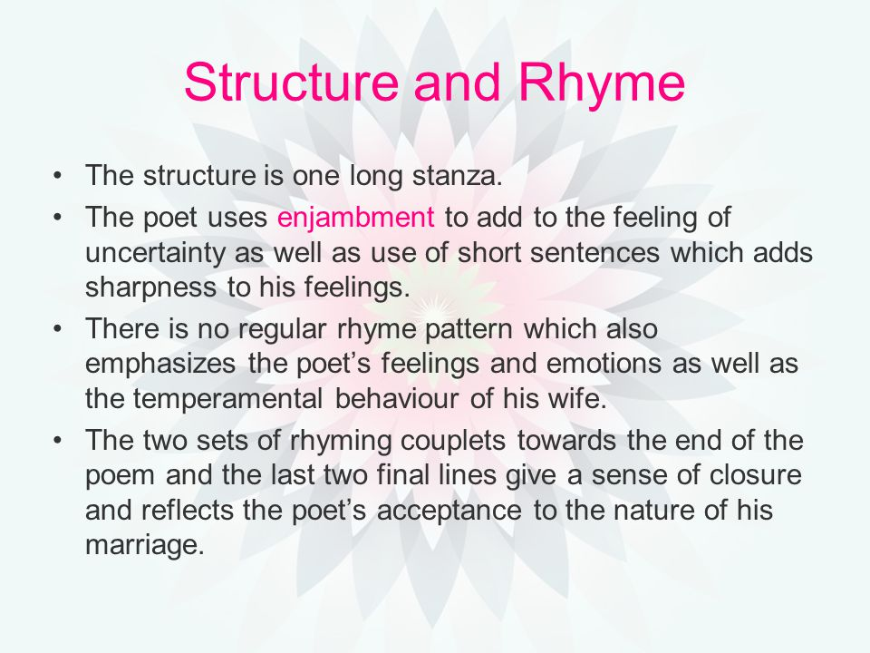 Structure and Rhyme The structure is one long stanza.