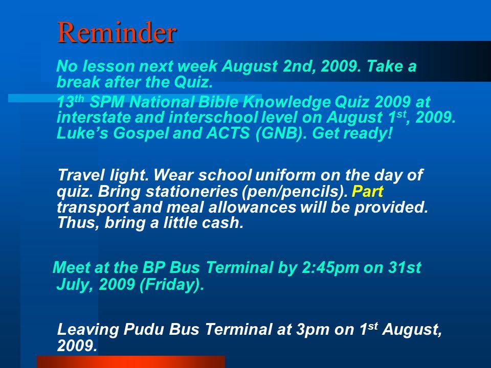 Reminder Reminder No lesson next week August 2nd, 2009.