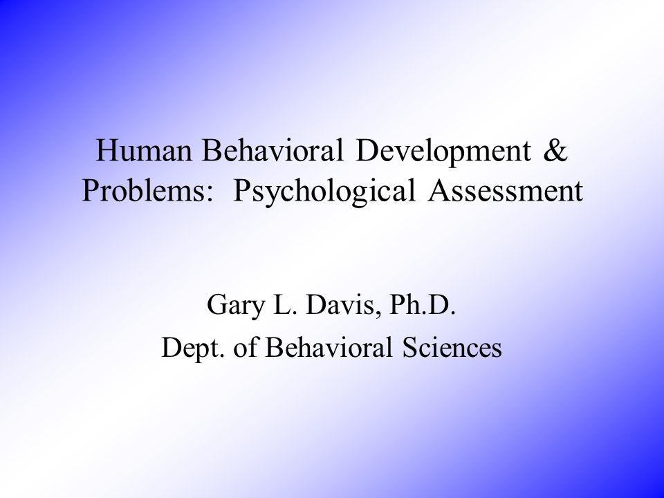 Psychological Tests Types of tests Intellectual (WAIS-III, WISC-III) Neuropsychological –Visual-motor –Memory –Manual dexterity –Perceptual organization –etc.