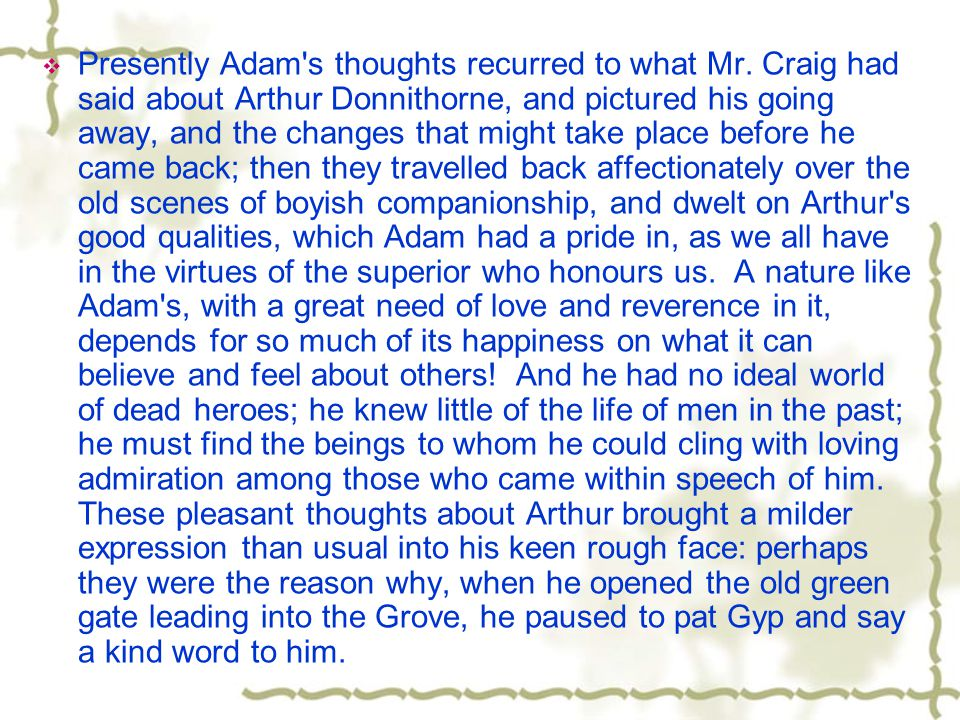  Presently Adam s thoughts recurred to what Mr.