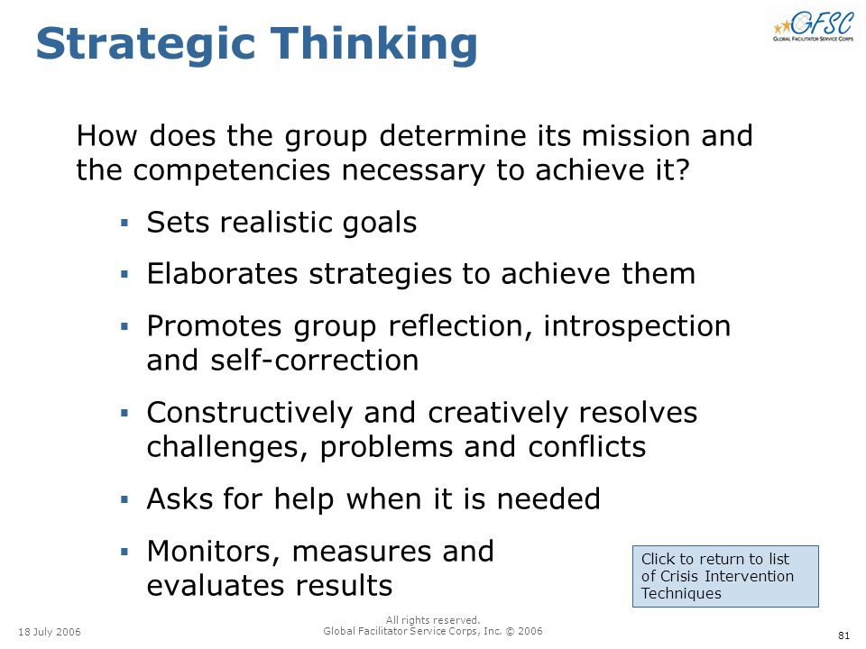 81 18 July 2006 All rights reserved. Global Facilitator Service Corps, Inc. © 2006 Strategic Thinking How does the group determine its mission and the