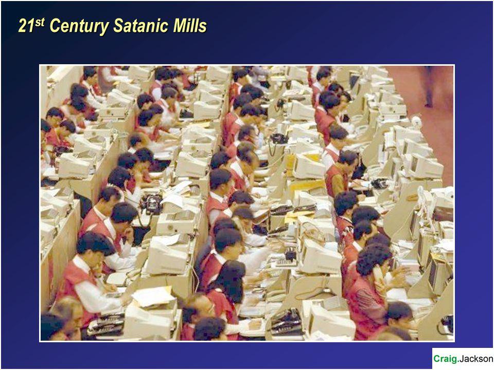 21 st Century Satanic Mills