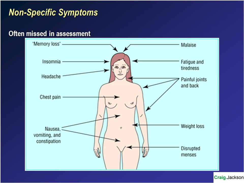 Non-Specific Symptoms Often missed in assessment
