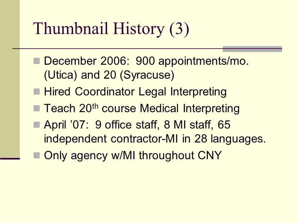 Thumbnail History (3) December 2006: 900 appointments/mo.