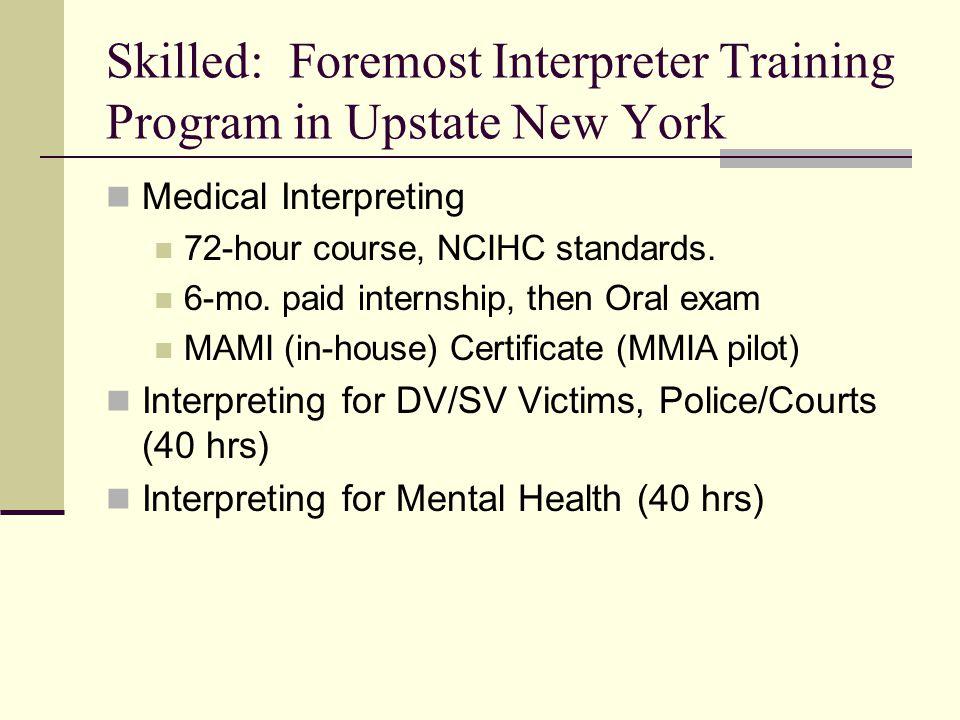 Skilled: Foremost Interpreter Training Program in Upstate New York Medical Interpreting 72-hour course, NCIHC standards.