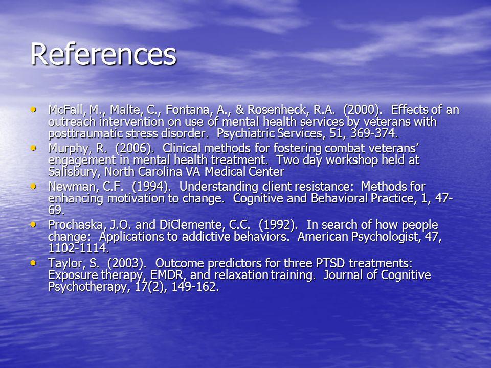 References McFall, M., Malte, C., Fontana, A., & Rosenheck, R.A.