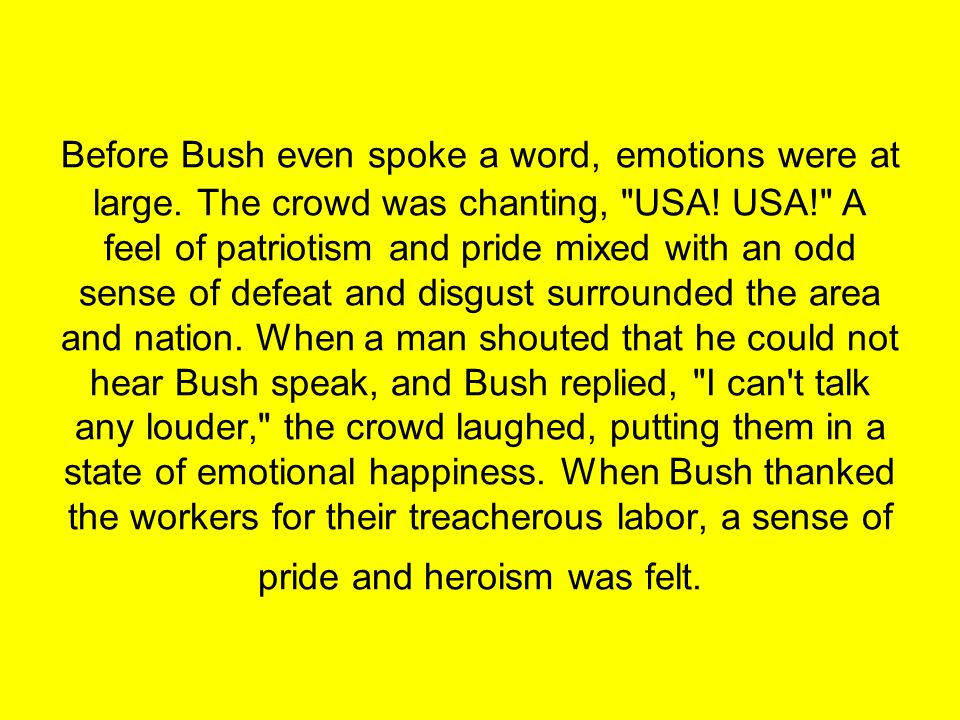 Before Bush even spoke a word, emotions were at large.