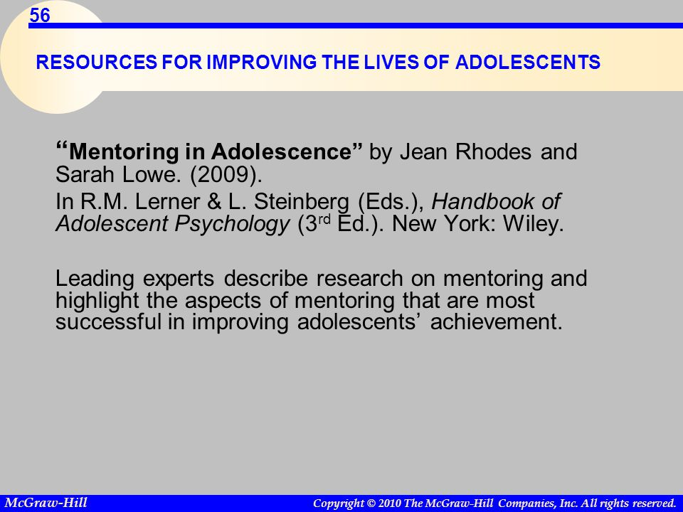 "Copyright © 2010 The McGraw-Hill Companies, Inc. All rights reserved. McGraw-Hill 56 RESOURCES FOR IMPROVING THE LIVES OF ADOLESCENTS "" Mentoring in A"