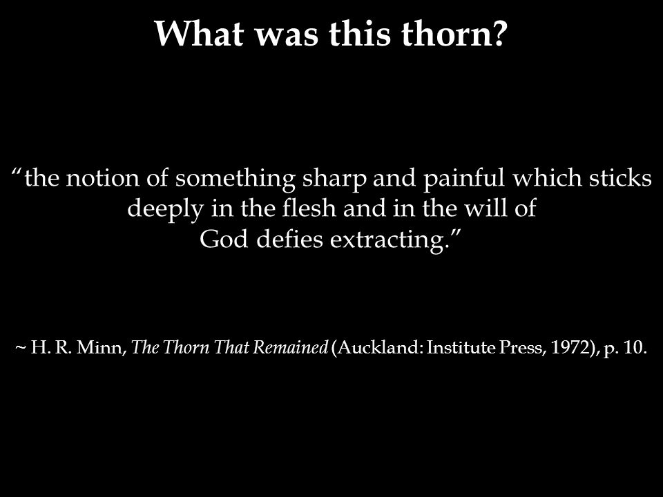 the notion of something sharp and painful which sticks deeply in the flesh and in the will of God defies extracting. ~ H.
