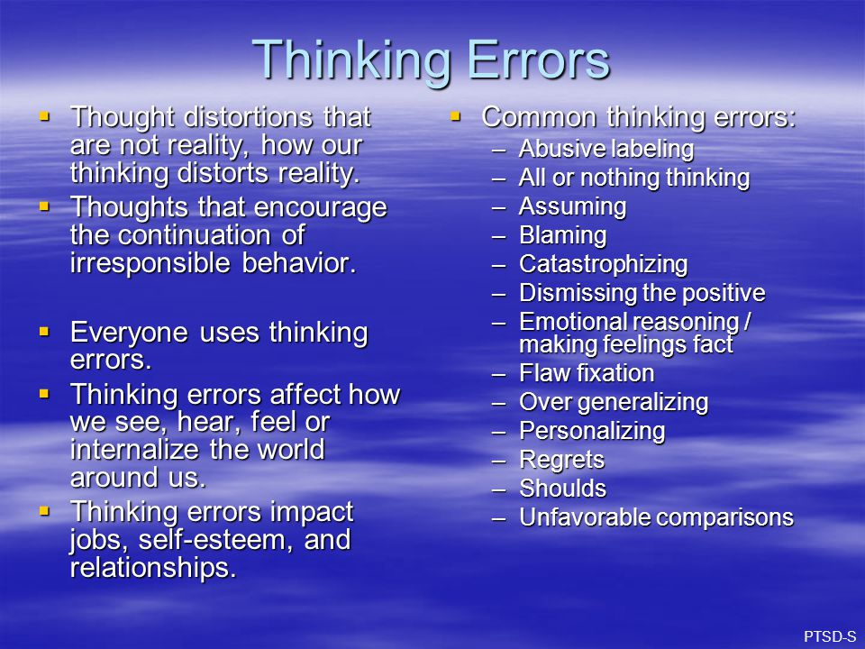 Thinking Errors TTTThought distortions that are not reality, how our thinking distorts reality.