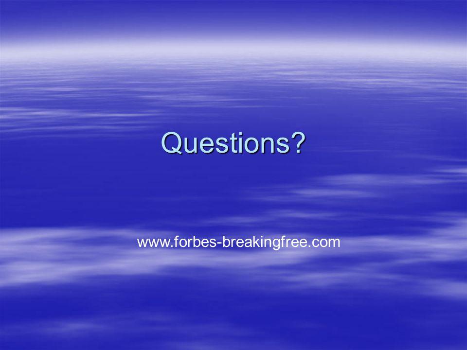 Questions www.forbes-breakingfree.com