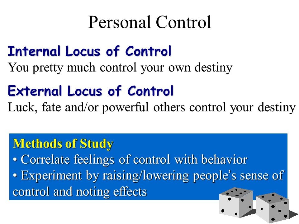 Reciprocal Determinism Personal/Cognitive Factors Personalities shape how we interpret and react Behavior Personalities create situations to which we react EnvironmentFactors People choose different environments Internal World + External World = Us