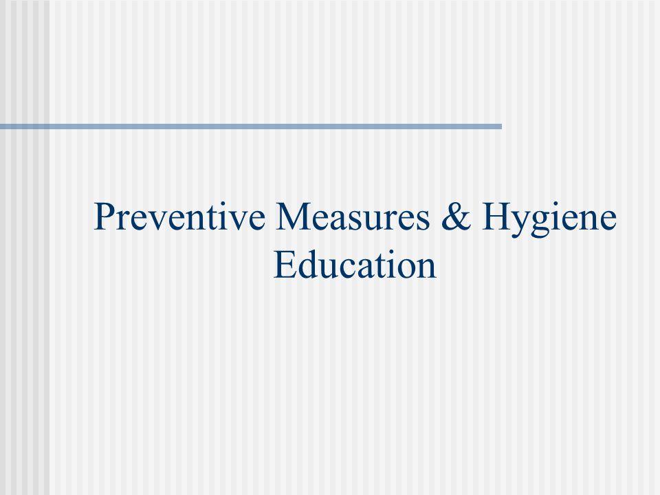 Preventive Measures & Hygiene Education