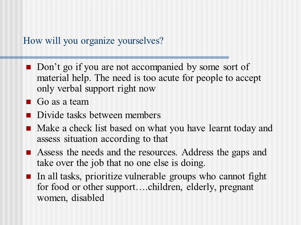 How will you organize yourselves.