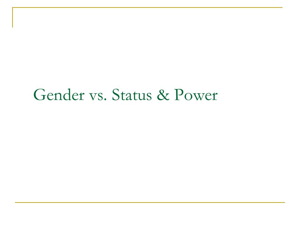 Gender vs. Status & Power