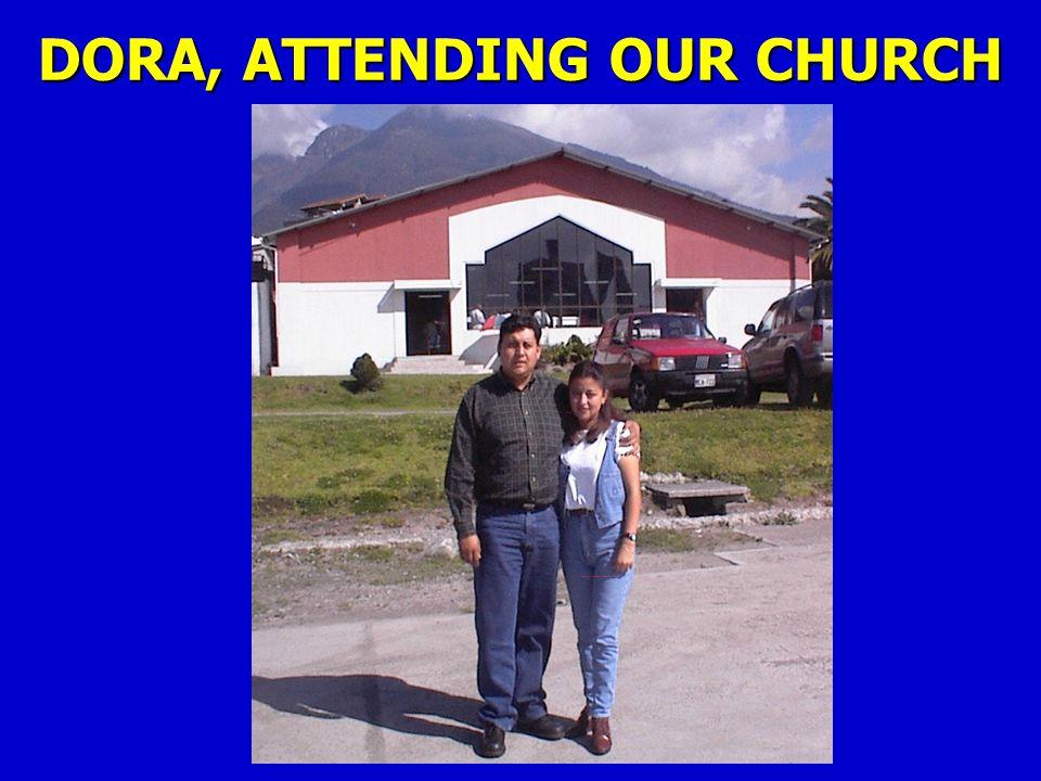 DORA, ATTENDING OUR CHURCH
