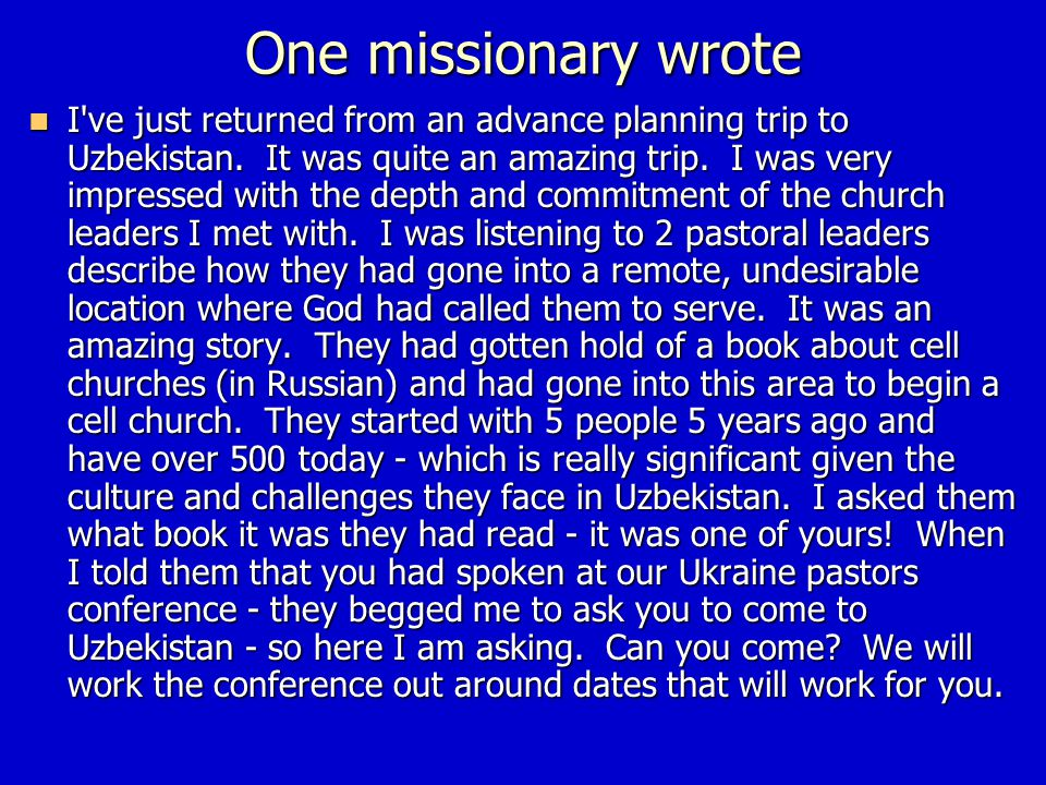 One missionary wrote I ve just returned from an advance planning trip to Uzbekistan.