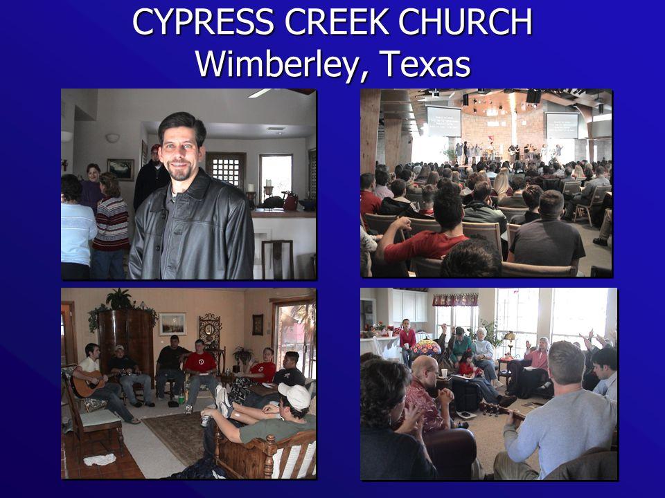 CYPRESS CREEK CHURCH Wimberley, Texas