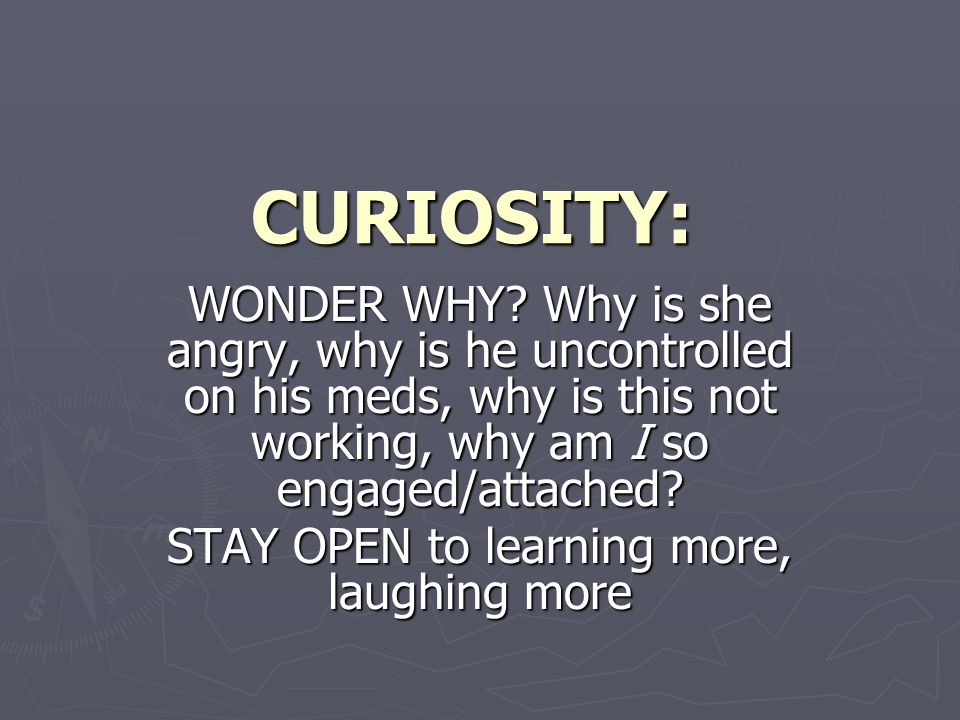 CURIOSITY: WONDER WHY.
