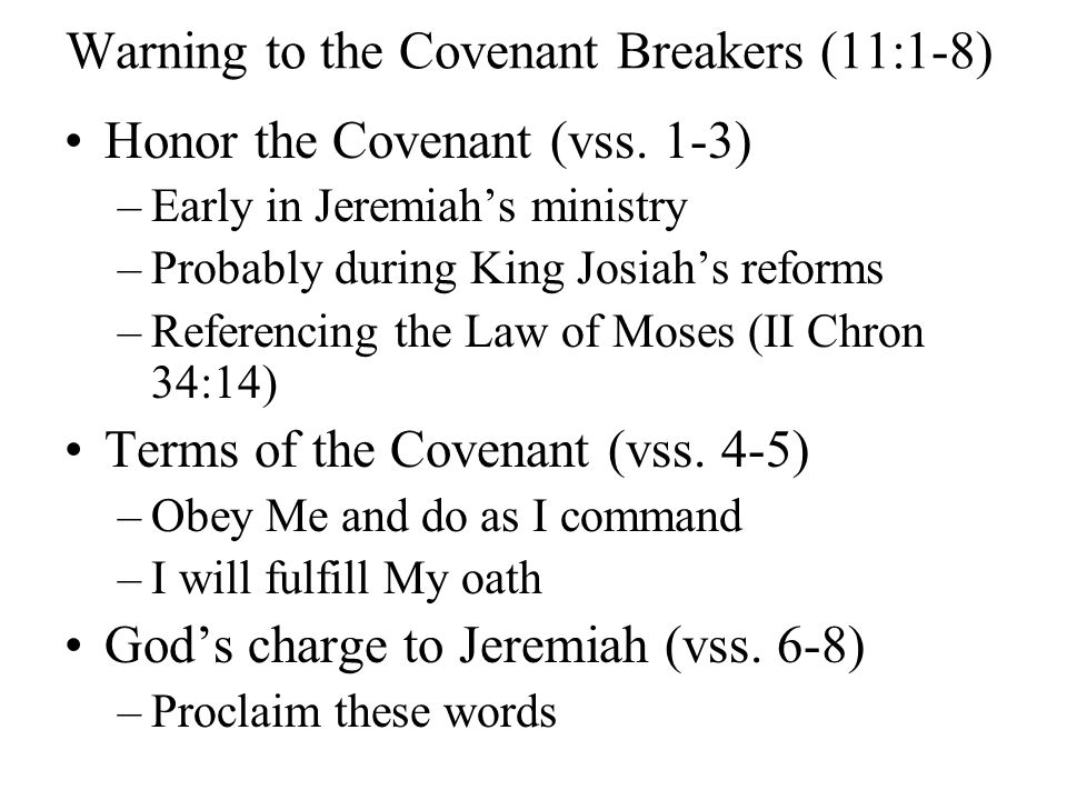Warning to the Covenant Breakers (11:1-8) Honor the Covenant (vss.