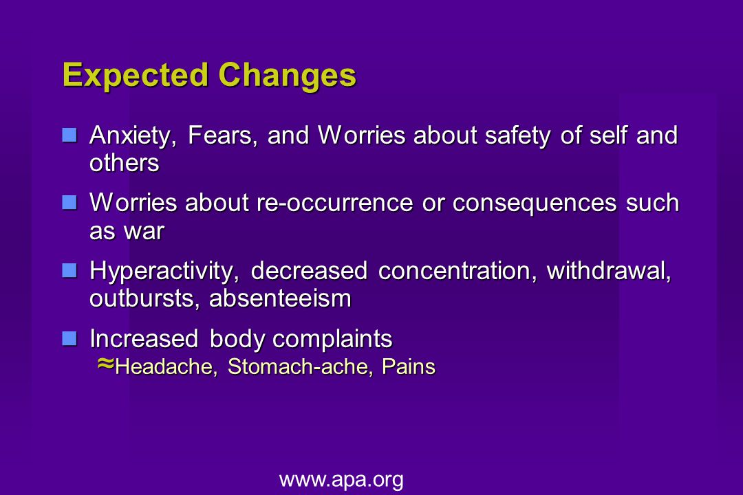 Expected Changes Anxiety, Fears, and Worries about safety of self and others Anxiety, Fears, and Worries about safety of self and others Worries about