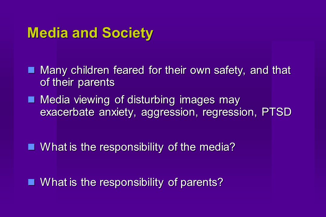 Media and Society Many children feared for their own safety, and that of their parents Many children feared for their own safety, and that of their pa