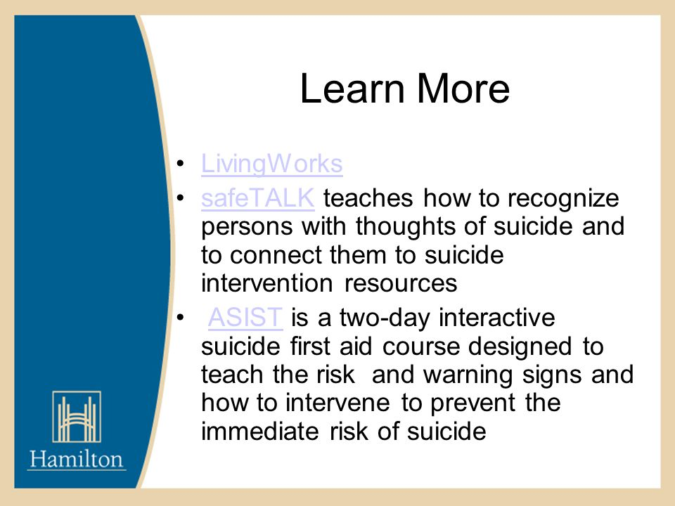 Learn More LivingWorks safeTALK teaches how to recognize persons with thoughts of suicide and to connect them to suicide intervention resourcessafeTALK ASIST is a two-day interactive suicide first aid course designed to teach the risk and warning signs and how to intervene to prevent the immediate risk of suicideASIST