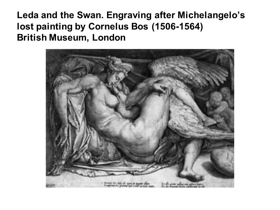 Leda and the Swan. Engraving after Michelangelo's lost painting by Cornelus Bos (1506-1564) British Museum, London