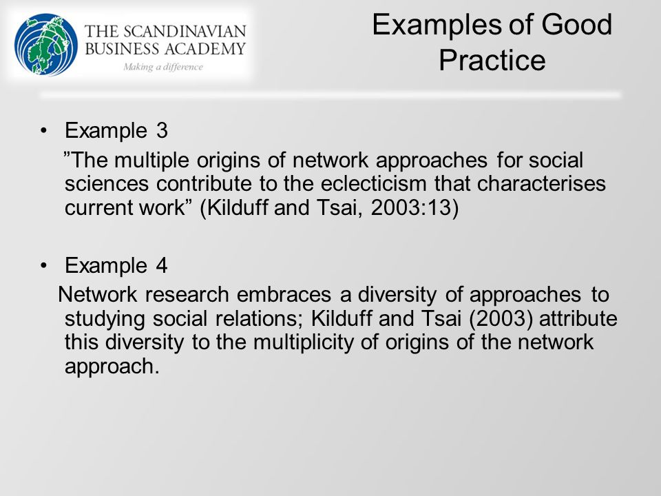 "Examples of Good Practice Example 3 ""The multiple origins of network approaches for social sciences contribute to the eclecticism that characterises c"