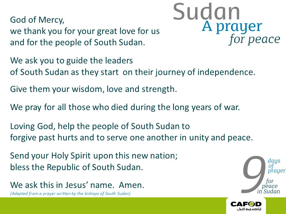 God of Mercy, we thank you for your great love for us and for the people of South Sudan.