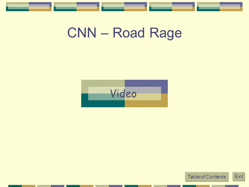Table of Contents Exit CNN – Road Rage
