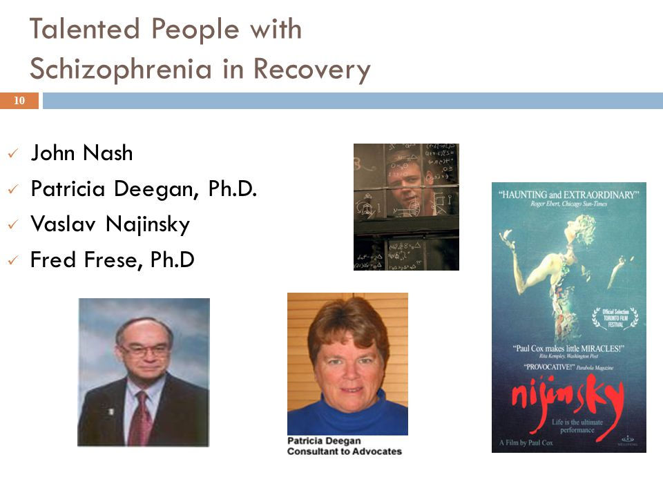 Talented People with Schizophrenia in Recovery John Nash Patricia Deegan, Ph.D.
