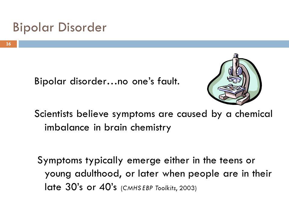 Bipolar Disorder Bipolar disorder…no one's fault.
