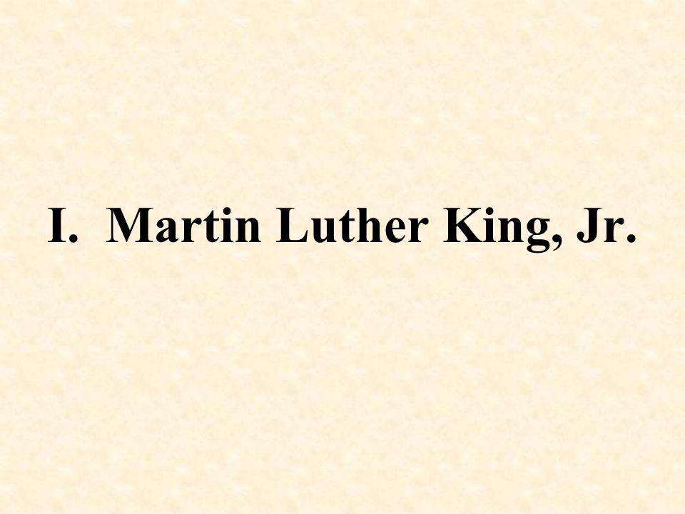 I. Martin Luther King, Jr.