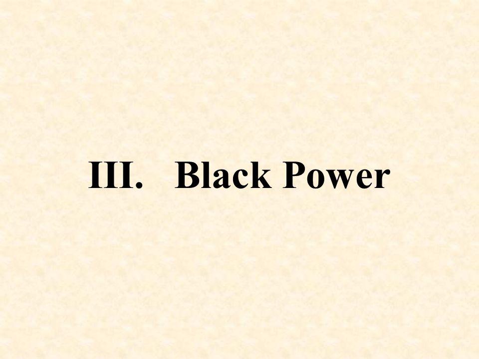 III. Black Power