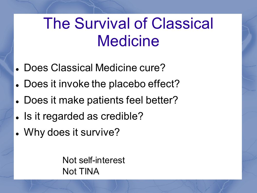 The Survival of Classical Medicine Does Classical Medicine cure.