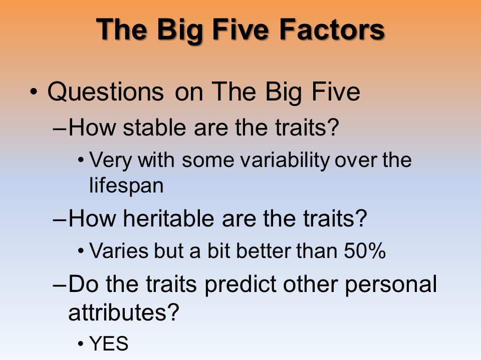 Questions on The Big Five –How stable are the traits.