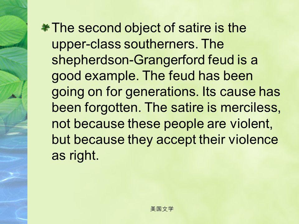 美国文学 It shows Mark Twain's satire on southern culture before the Civil War. He exposed the problems of slavery, the mistreatment of humans by humans a
