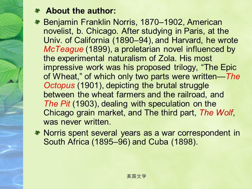 美国文学 Benjamin Franklin Norris (1870 - 1902)