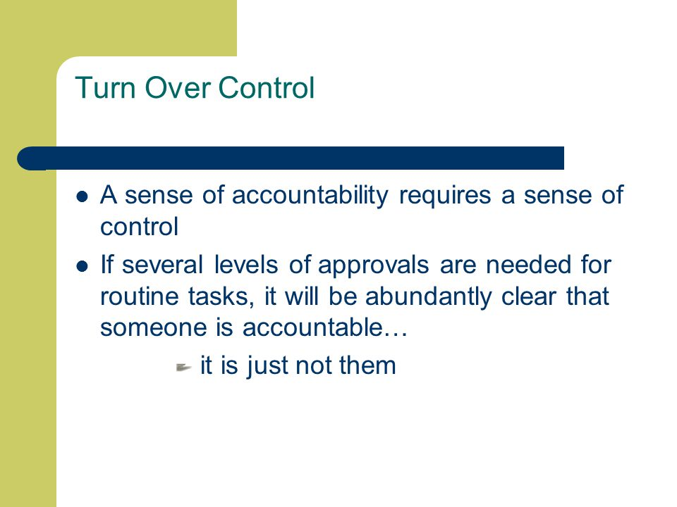 Accountability is Contagious Carpe Auctoritas (Seize Authority) Support and Clarify Continuously Align Support Groups