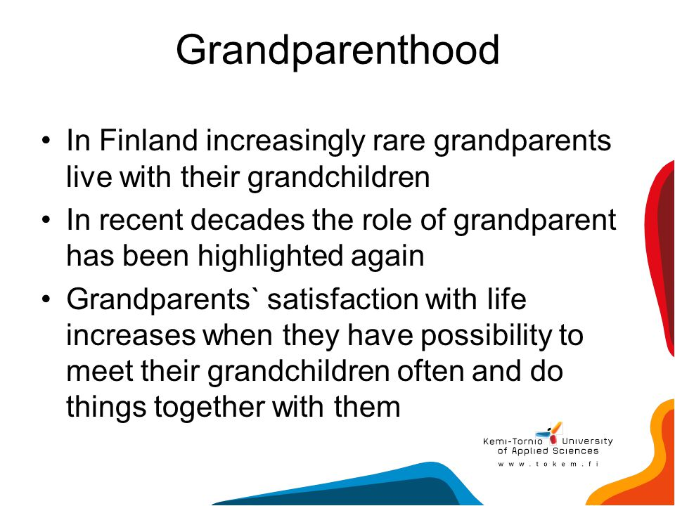 Grandparenthood In Finland increasingly rare grandparents live with their grandchildren In recent decades the role of grandparent has been highlighted