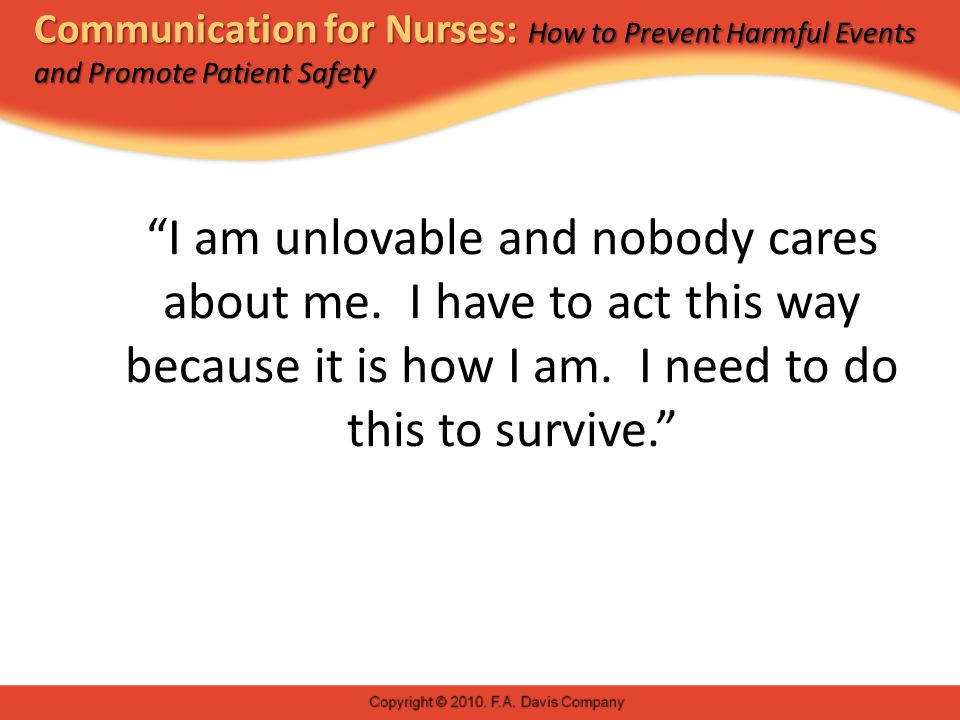 Communication for Nurses: How to Prevent Harmful Events and Promote Patient Safety I am unlovable and nobody cares about me.