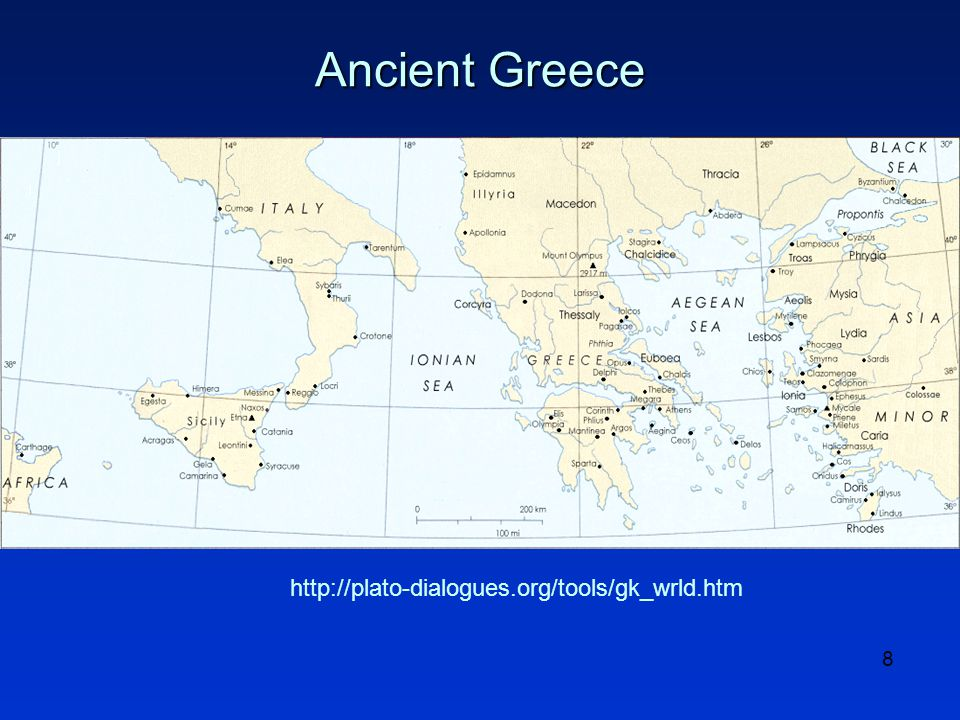 8 http://plato-dialogues.org/tools/gk_wrld.htm Ancient Greece
